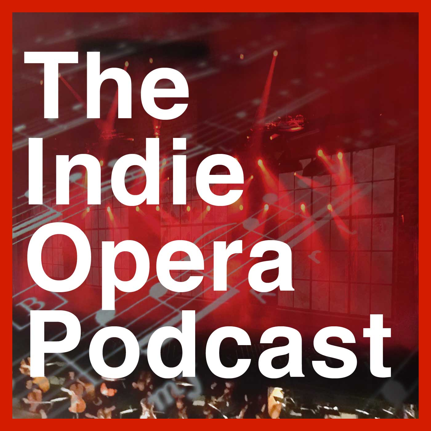 The Indie Opera Podcast
